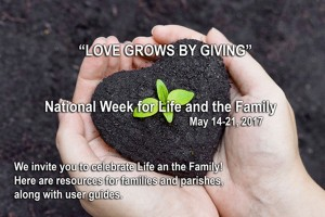 Happy National Week for Life& the Family!